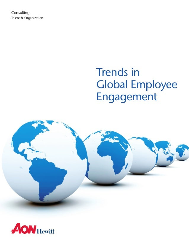 Consulting Talent & Organization Trends in Global Employee Engagement
