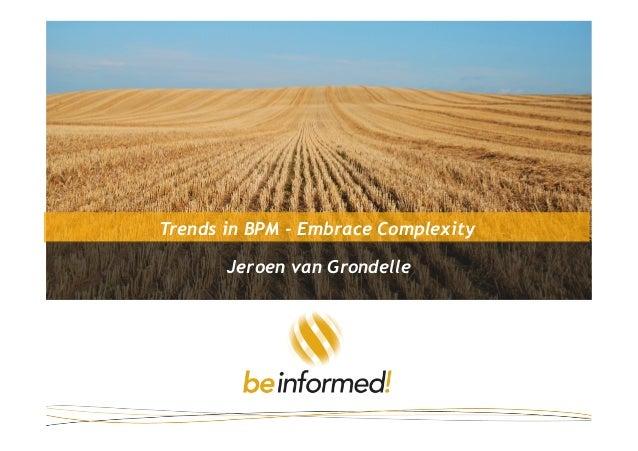 Trends in BPM - Embrace ComplexityJeroen van Grondelle