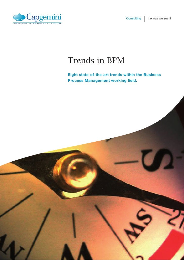Consulting   the way we see it     Trends in BPM Eight state-of-the-art trends within the Business Process Management work...