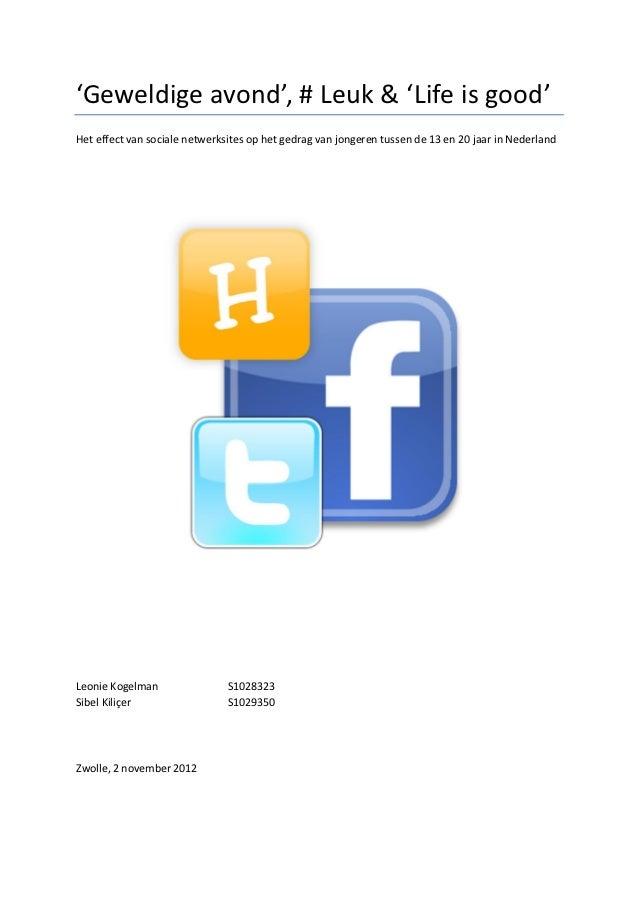 'Geweldige avond', # Leuk & 'Life is good'Het effect van sociale netwerksites op het gedrag van jongeren tussen de 13 en 2...