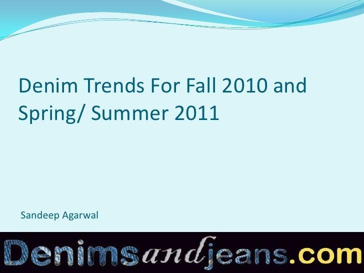 Fall 2010 / Spring 2011  Denim Trends in Denim Fabrics, Washing and Styling