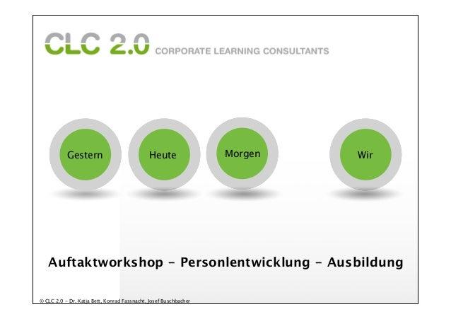 Gestern                           Heute                Morgen   Wir   Auftaktworkshop - Personlentwicklung - Ausbildung© C...