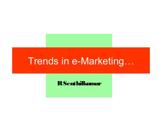 Trends in e marketing (5 years back)