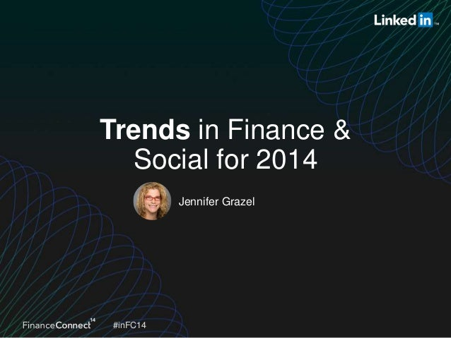 #inFC14#inFC14 Jennifer Grazel Trends in Finance & Social for 2014