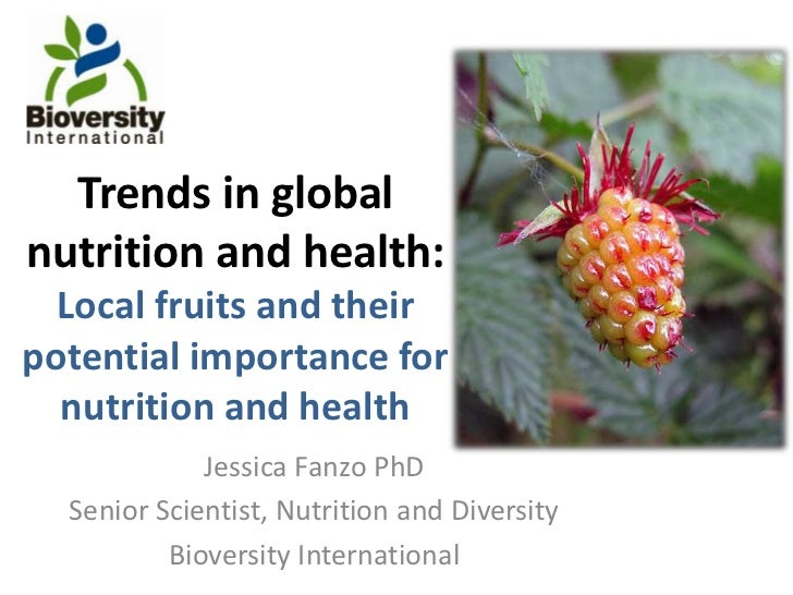 Trends in global nutrition and health: Local fruits and their