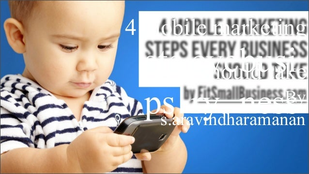 4 mobile marketing  ste evebusi should take By ps ry ness s.aravindharamanan