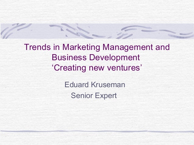 Trends in marketing and  business development