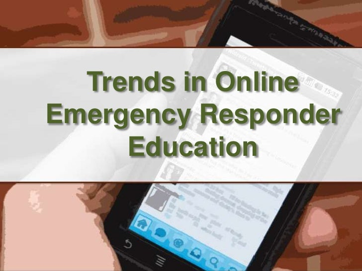 Trends in online emergency responder education