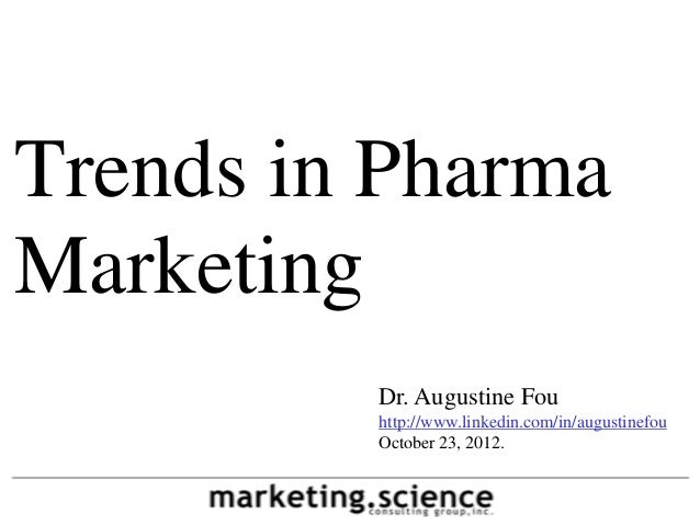 Trends in Pharma Marketing by Dr Augustine Fou