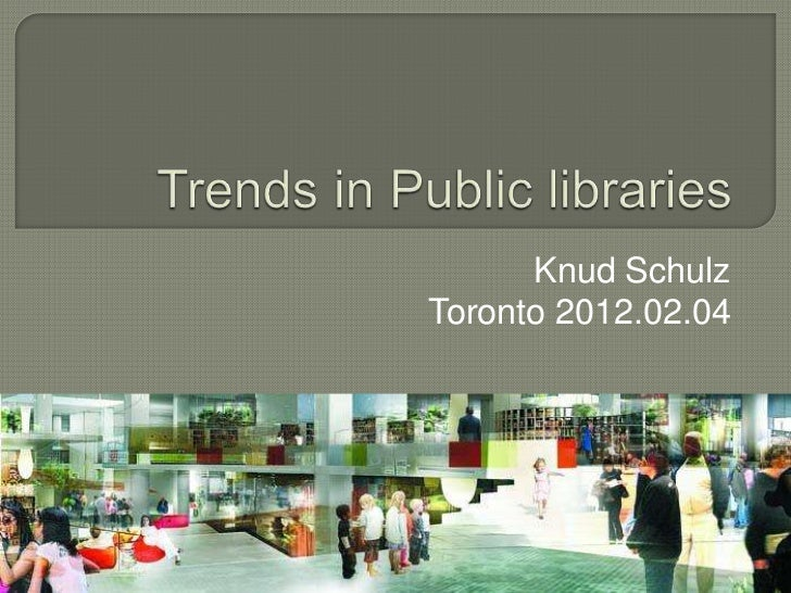 Tech Trends in Public Libraries OLA Super Conference Toronto 4.2.2012