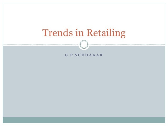 retailing in india recent trends and Pricing: recent trends and  the book 'retailing in the 21st century  as it depicts examples of best practice in retailing, most recent findings.