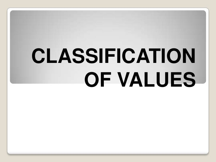 CLASSIFICATION    OF VALUES