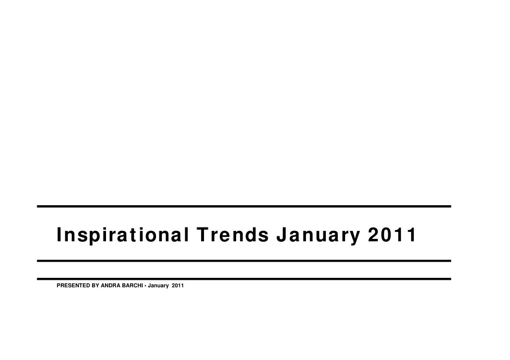 Inspirational Trends January 2011PRESENTED BY ANDRA BARCHI • January 2011
