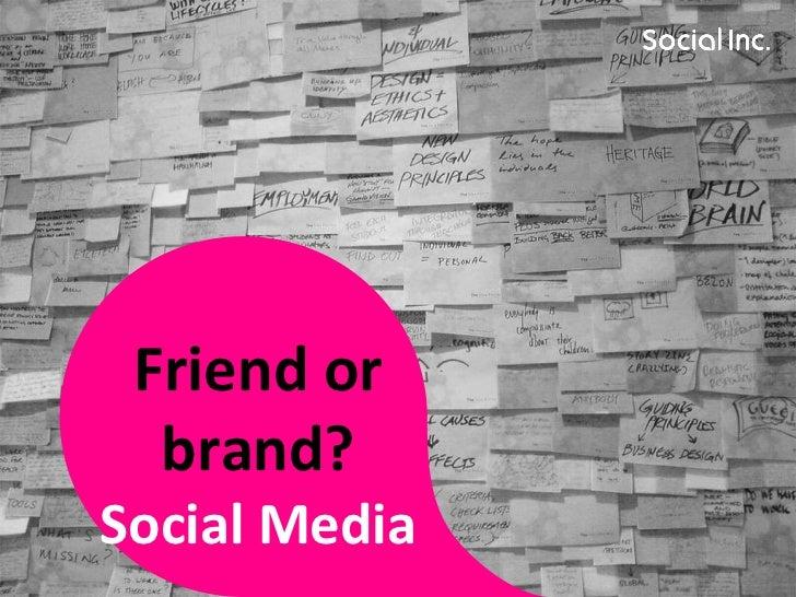 Friend or brand? Social Media