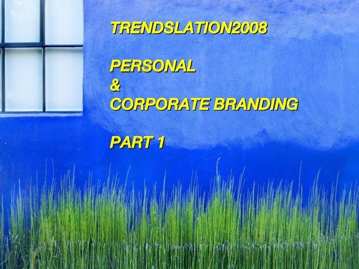 Trendslation2008 Personal Corporate Branding Part 2