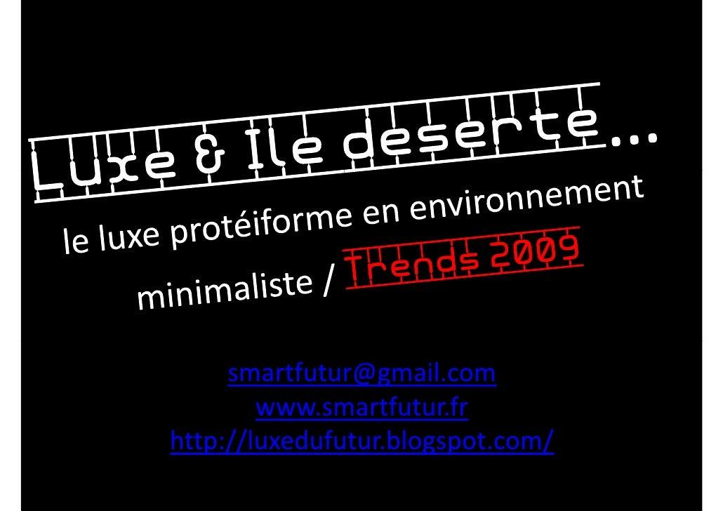 René Duringer           Trend-Spotter      smartfutur@gmail.com         www.smartfutur.fr http://luxedufutur.blogspot.com/