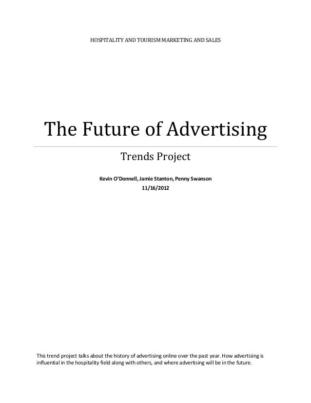 HOSPITALITY AND TOURISM MARKETING AND SALES   The Future of Advertising                                     Trends Project...