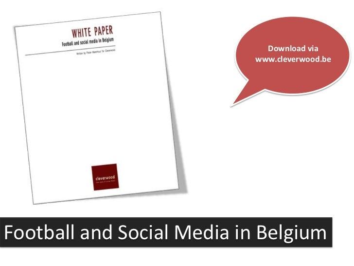Download via                            www.cleverwood.beFootball and Social Media in Belgium