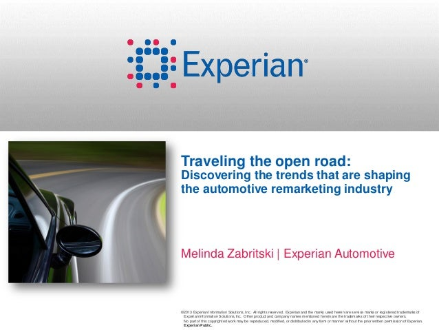 ©2013 Experian Information Solutions, Inc. All rights reserved. Experian and the marks used herein are service marks or re...