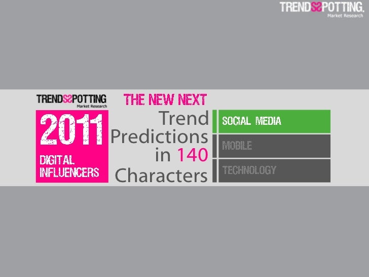trends spotting the new next trend predictions in 140 characters social media mobile technology trends sporring 2011 didit...
