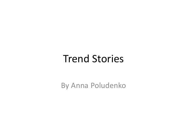 Trend StoriesBy Anna Poludenko