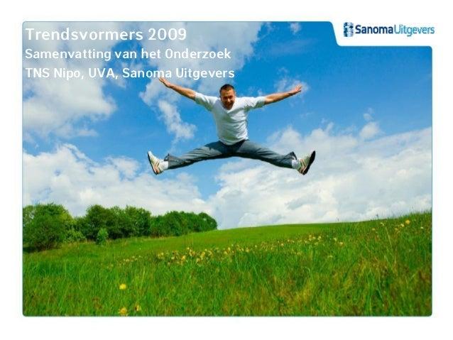 Trendsvormers 2009 Samenvatting van het Onderzoek TNS Nipo, UVA, Sanoma Uitgevers