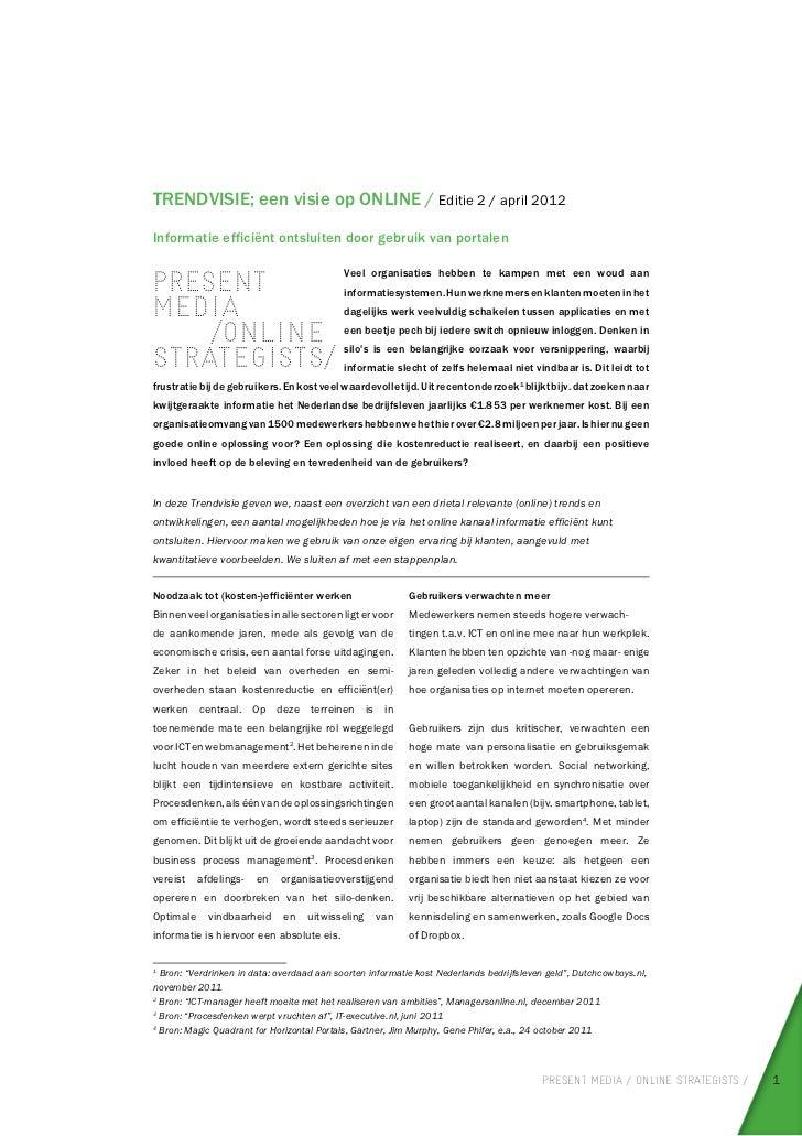 TRENDVISIE; een visie op ONLINE / Editie 2 / april 2012Informatie efficiënt ontsluiten door gebruik van portalen          ...