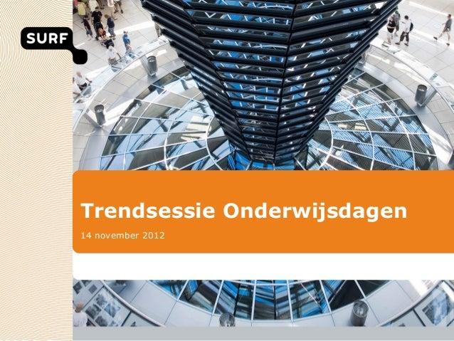 OWD2012- 6-Trends...Leuk! Maar wat nu? Zet ze op de trendradar! Heino Logtenberg, Bas Cordewener