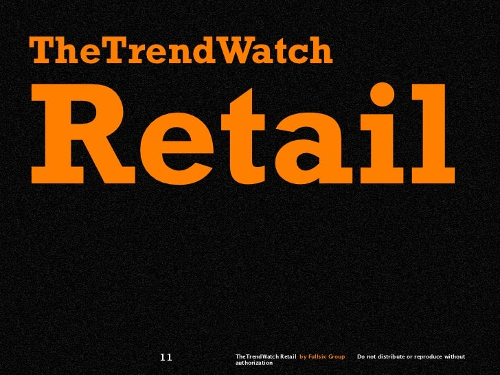 TheTrendWatchRetail     11   TheTrendWatch Retail by Fullsix Group          authorization                                 ...