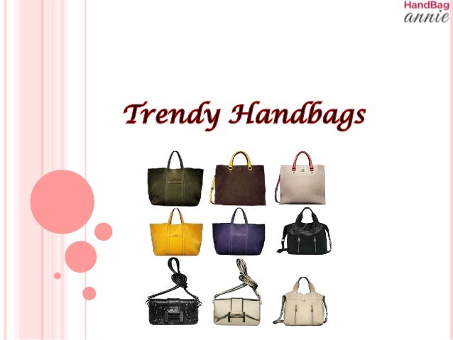 Handbags are the most reliable accessories of every woman, and are perfect to glamorize their looks. Trendy handbags add a...