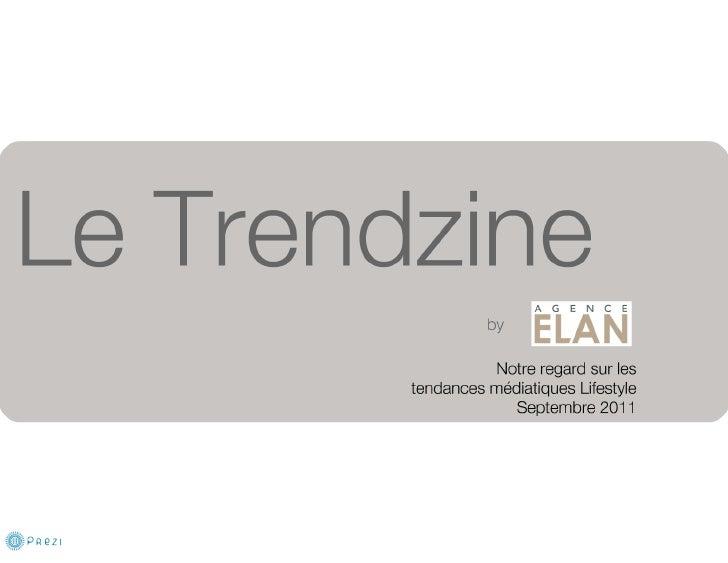 Le Trendzine By Agence ELAN - Septembre 2011