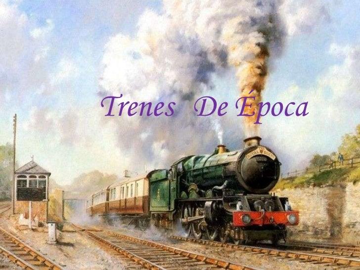 Trenes De Época