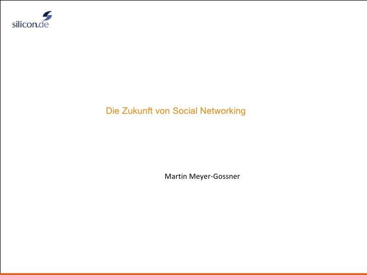 Title Martin Meyer-Gossner Die Zukunft von Social Networking