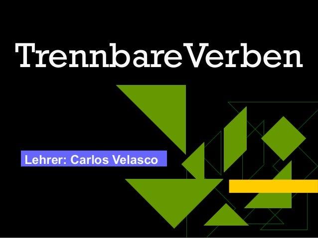 TrennbareVerbenLehrer: Carlos Velasco