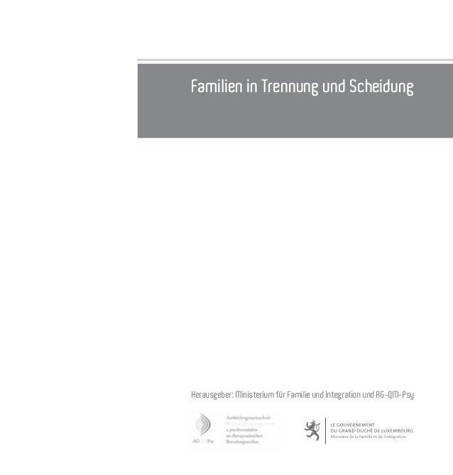 Familien in Trennung und Scheidung Herausgeber: Ministerium für Familie und Integration und AG-QM-Psy