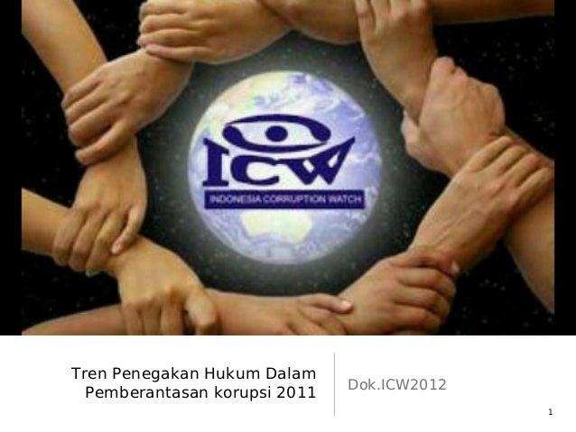 Tren Penegakan Hukum Dalam Pemberantasan korupsi 2011 Dok.ICW2012 1