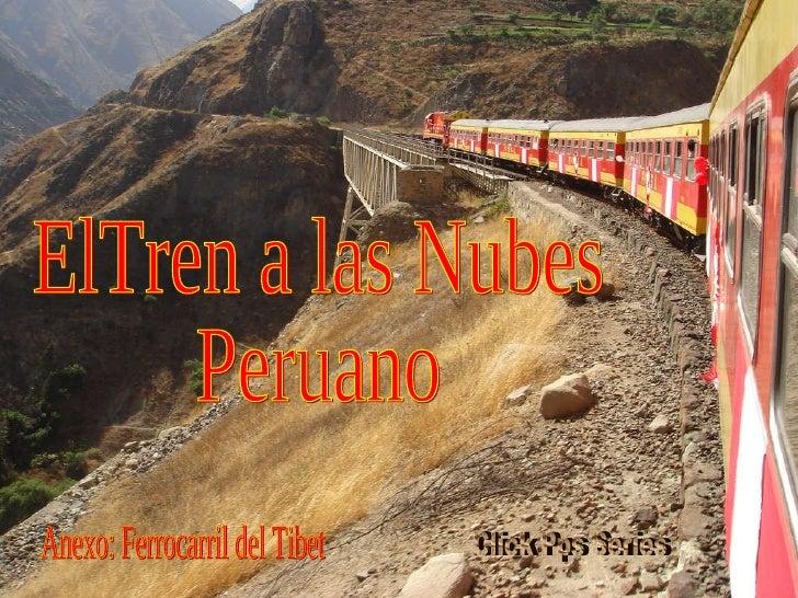 ElTren a las Nubes Peruano Anexo: Ferrocarril del Tibet Click Pps Series