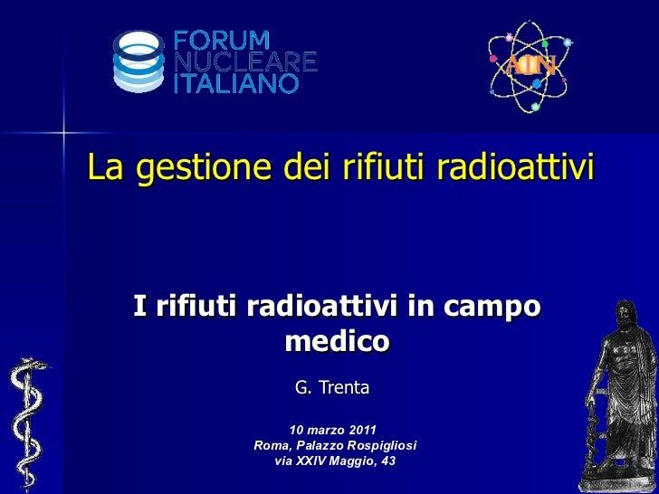 Giorgio Trenta: i rifiuti radioattivi in campo medico