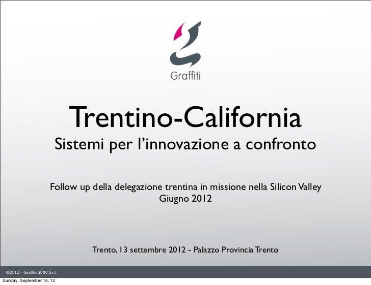 Trentino-California                          Sistemi per l'innovazione a confronto                        Follow up della ...