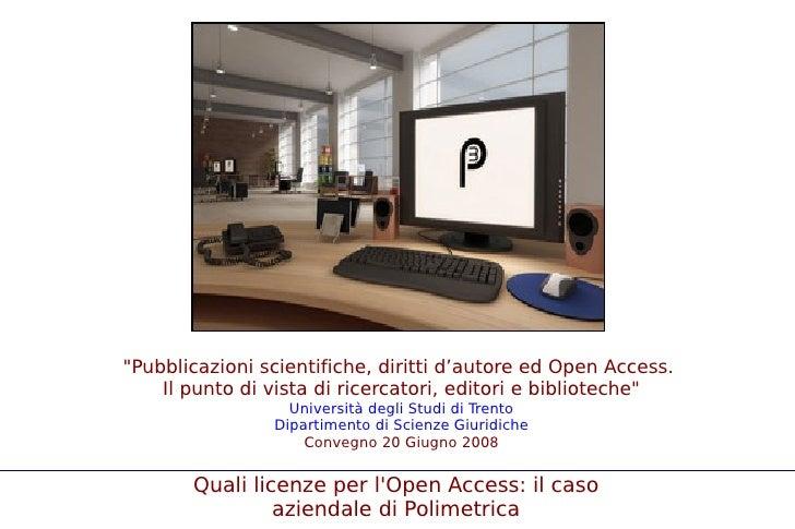 quot;Pubblicazioni scientifiche, diritti d'autore ed Open Access.     Il punto di vista di ricercatori, editori e bibliote...