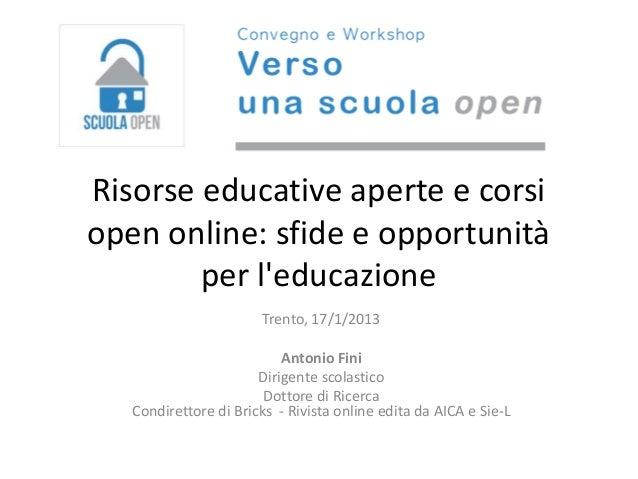Risorse educative aperte e corsiopen online: sfide e opportunità        per leducazione                       Trento, 17/1...