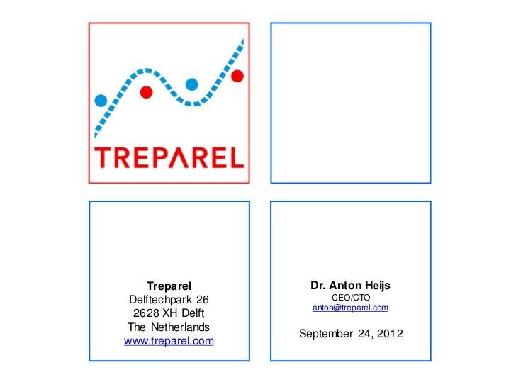 Treparel        Dr. Anton Heijs Delftechpark 26          CEO/CTO                     anton@treparel.com  2628 XH DelftThe ...