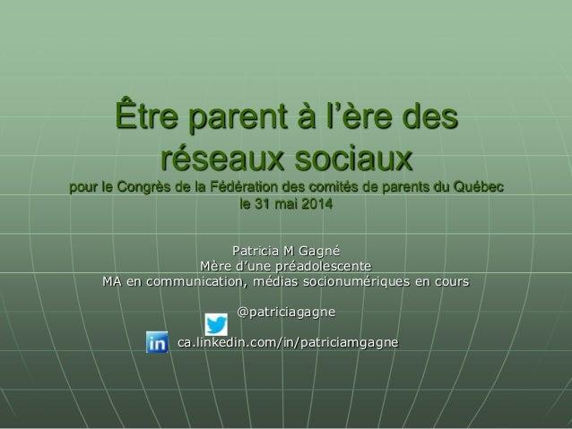 Être parent à l'ère des réseaux sociaux pour le Congrès de la Fédération des comités de parents du Québec le 31 mai 2014 P...
