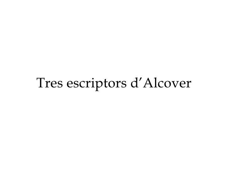 Tres escriptors d'Alcover