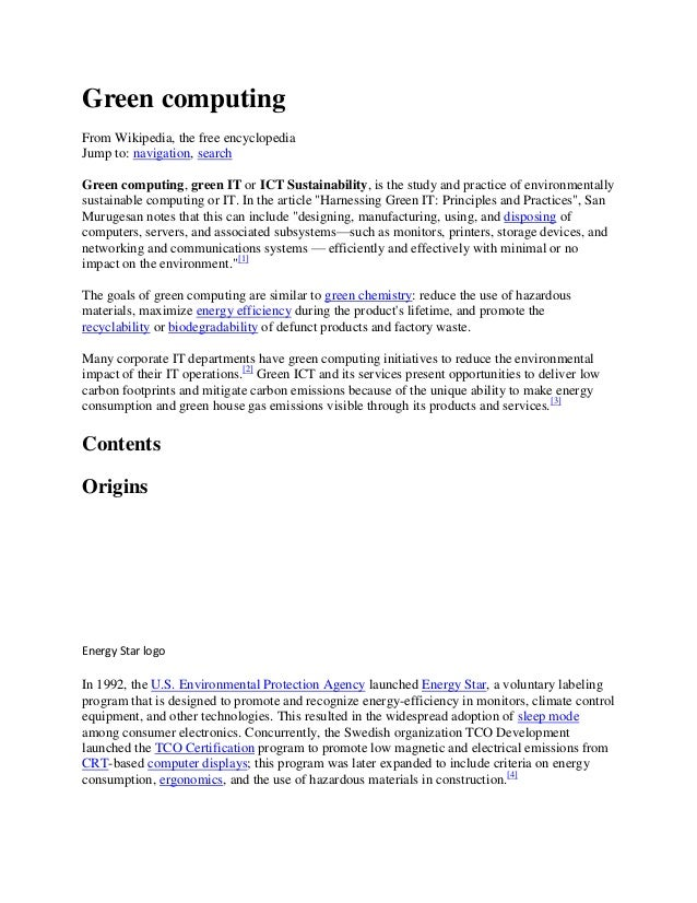 Green computing From Wikipedia, the free encyclopedia Jump to: navigation, search Green computing, green IT or ICT Sustain...