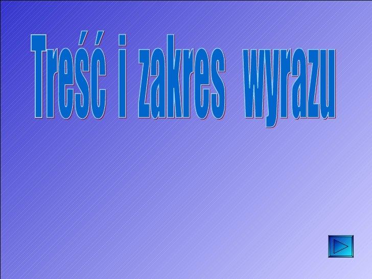 Tresc I Zakres Wyrazu
