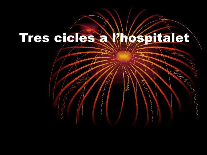 Tres cicles a l'hospitalet
