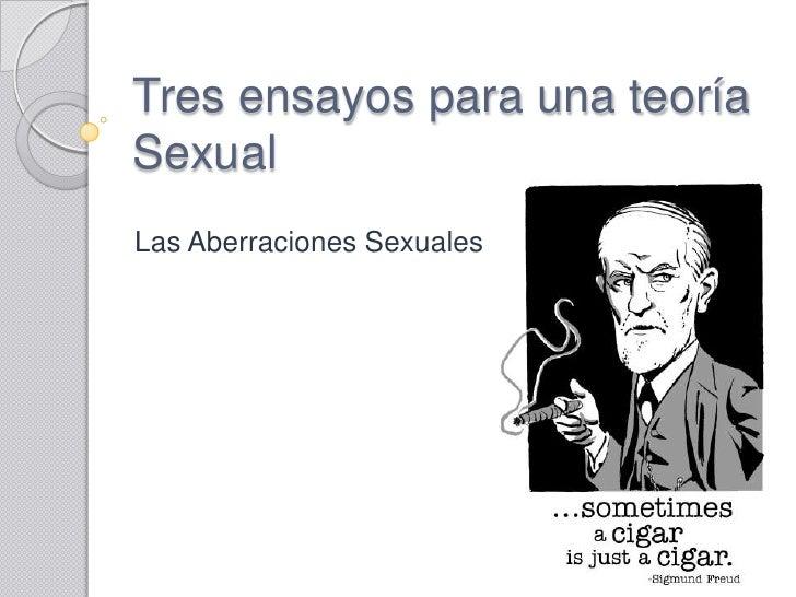 Tres ensayos para una teoría Sexual<br />Las Aberraciones Sexuales<br />