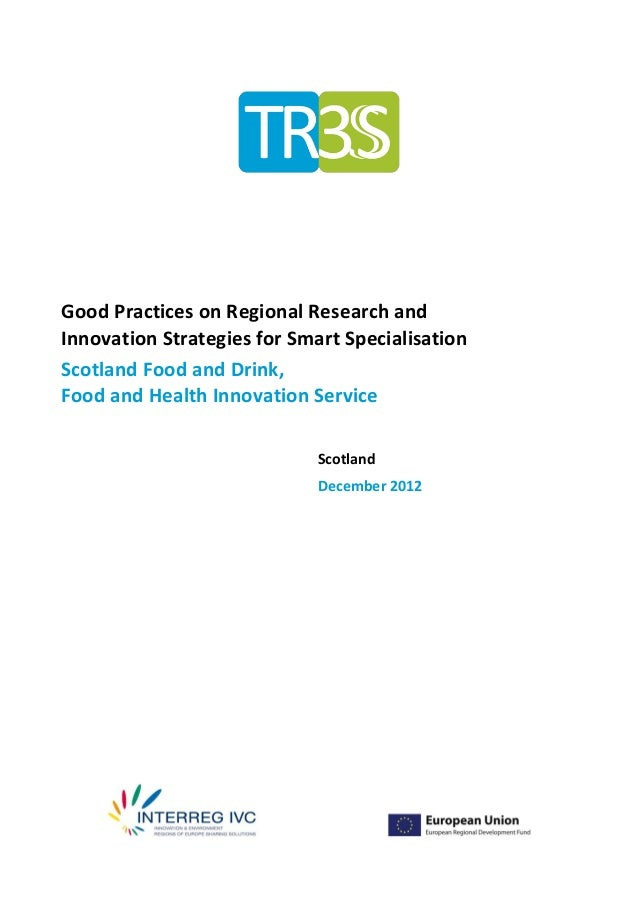 Good Practices on Regional Research andInnovation Strategies for Smart SpecialisationScotland Food and Drink,Food and Heal...