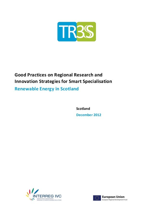 Good Practices on Regional Research andInnovation Strategies for Smart SpecialisationRenewable Energy in Scotland         ...